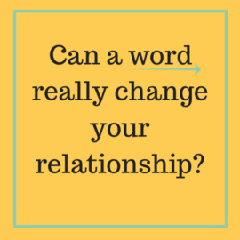 Can a Word Change Your Marriage?